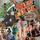 Godless America Mixtape, Vol. 2