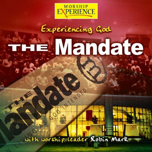 The Mandate - Experiencing God