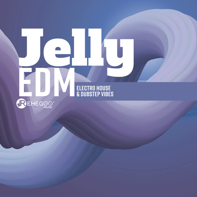 Jelly (EDM, Electro House & Dubstep Vibes)
