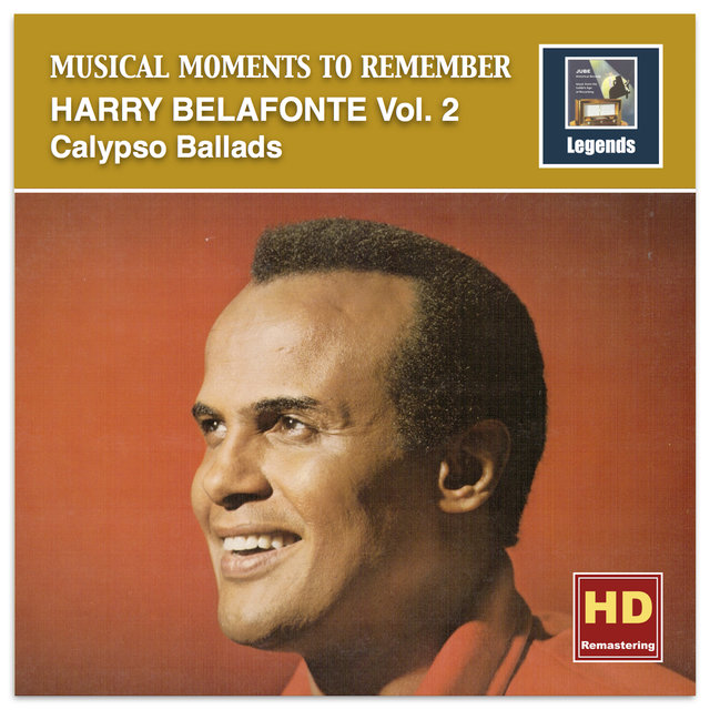 Musical Moments to Remember: Harry Belafonte, Vol. 2 – Calypso Ballads (2017 Remaster)