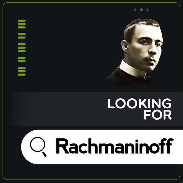 Looking for Rachmaninoff
