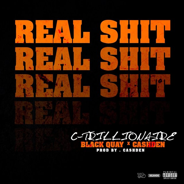 Real Shit (feat. Black Quay & Cashden)