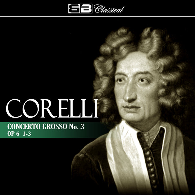 Corelli: Concerto Grosso No. 3, Op. 6: 1-3 (Single)