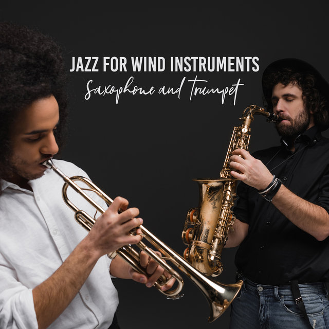 Jazz for Wind Instruments - Saxophone and Trumpet (Instrumental Jazz Music 2019)