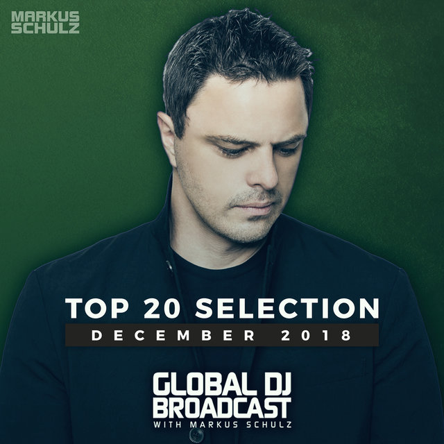 Markus Schulz presents Global DJ Broadcast - Top 20 December 2018