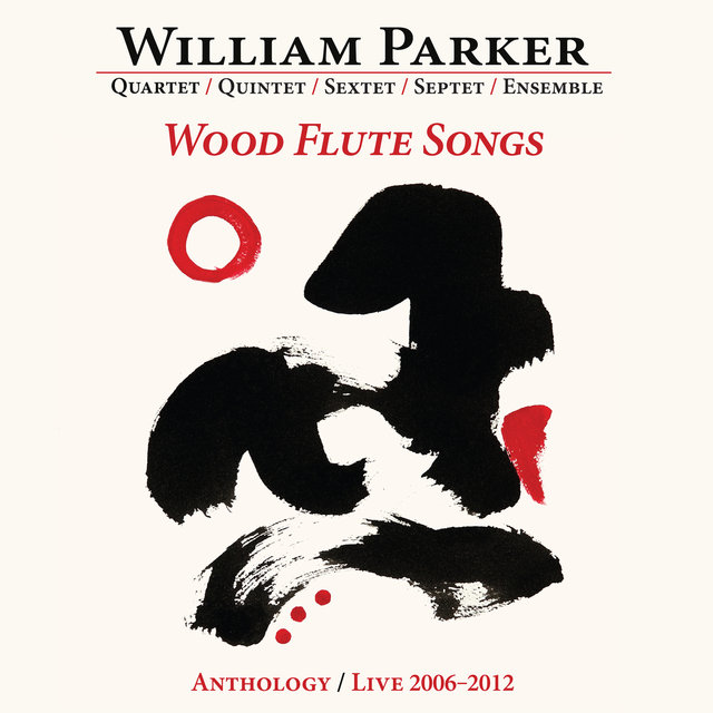 Wood Flute Songs: Anthology / Live 2006-2012