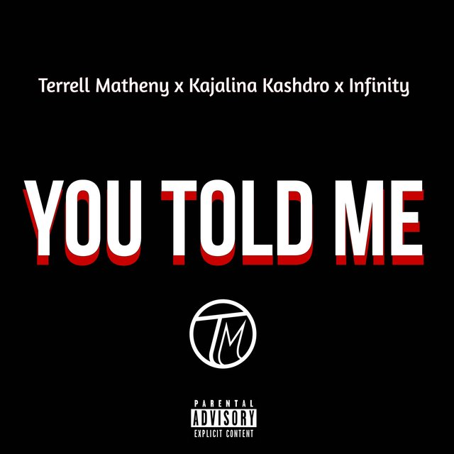 You Told Me (feat. Kajalina Kashro & Mr. Infinty)