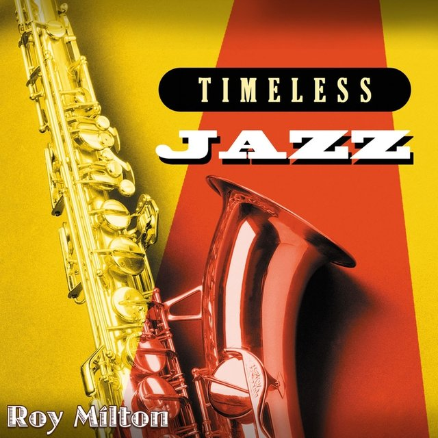 Timeless Jazz: Roy Milton
