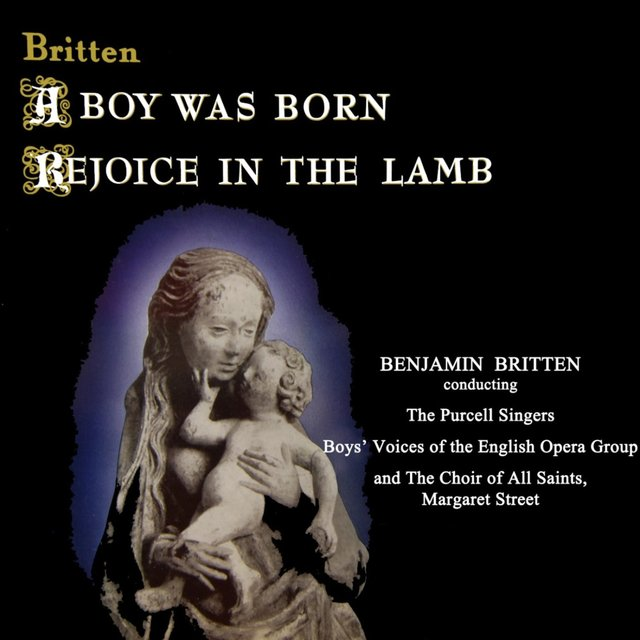 A Boy Was Born/Rejoice In The Lamb