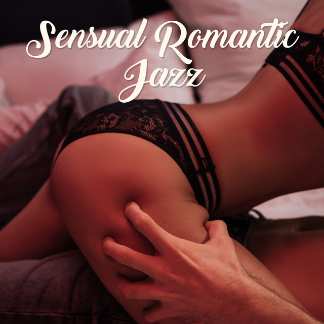 Sensual Romantic Jazz – Instrumental Jazz Music Ambient, Erotic Music for Lovers