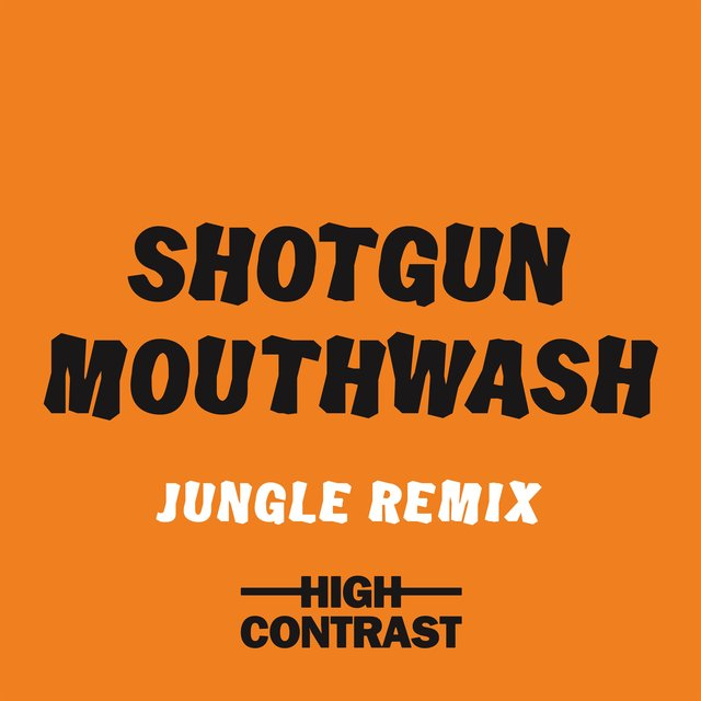 Shotgun Mouthwash [Jungle Remix]