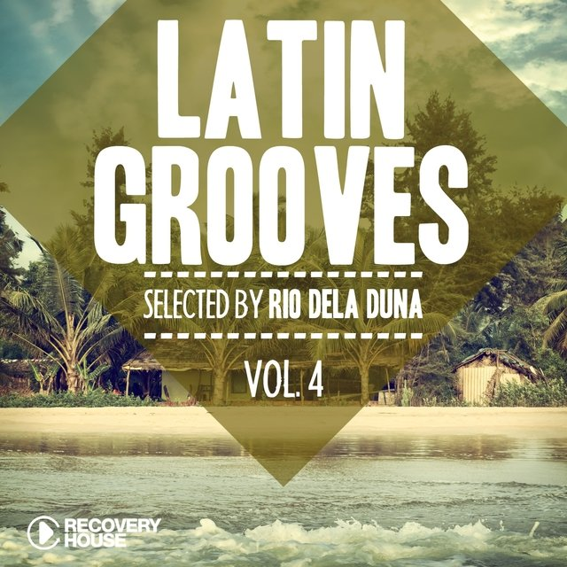Latin Grooves, Vol. 4 - Selected by Rio Dela Duna