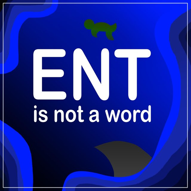 Ent Is Not a Word