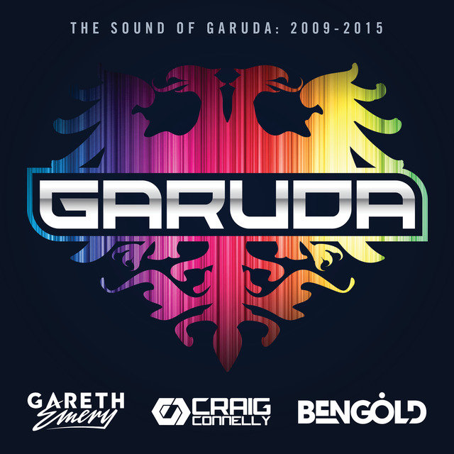 The Sound Of Garuda: 2009-2015 (Mixed by Gareth Emery, Craig Connelly & Ben Gold)