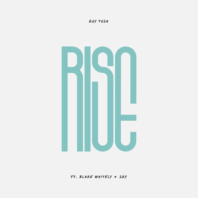Rise (feat. Blake Whitley & Sky)