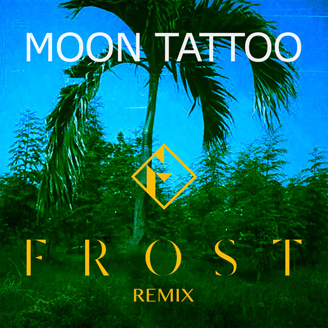 Moon Tattoo (Frost Remix)