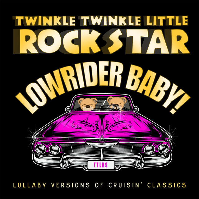 Lowrider Baby!  Lullaby Versions of Cruisin' Classics