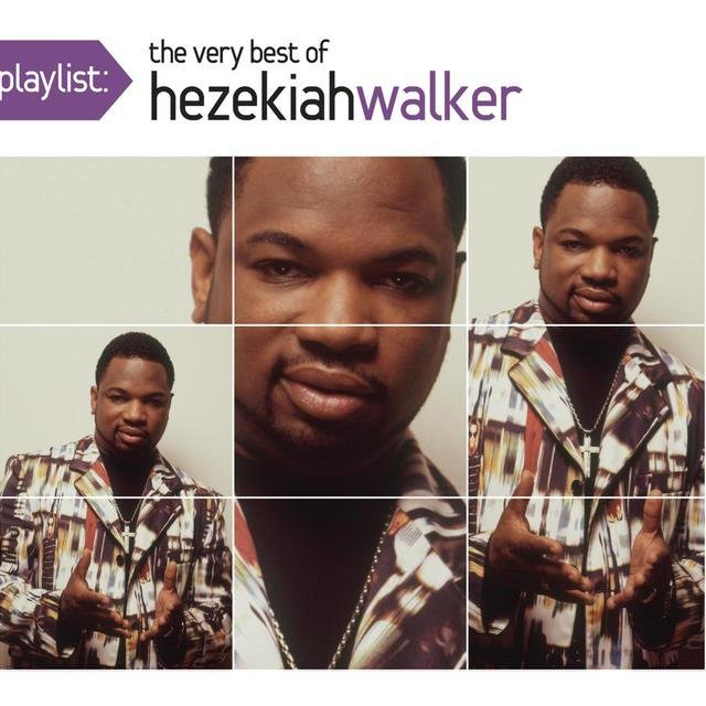 Playlist: The Very Best Of Hezekiah Walker