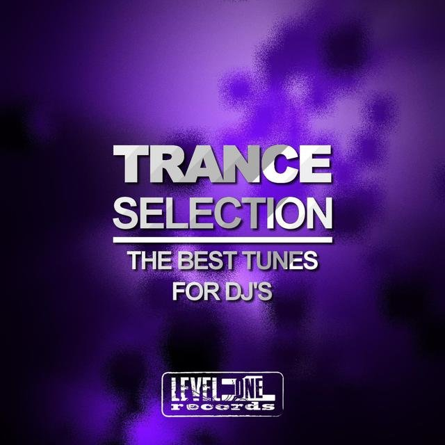 Trance Selection (The Best Tunes For DJ's)