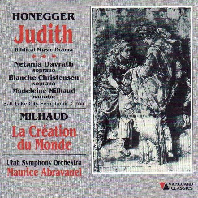 Authur Honegger: Judith & Darius Milhaud: La Creation Du Monde