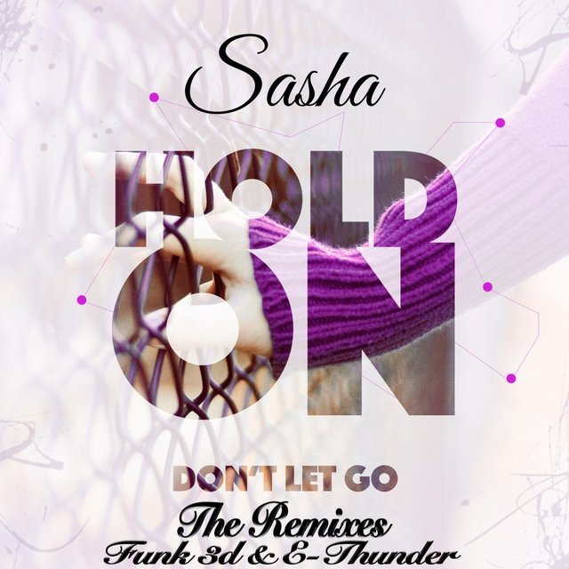 Hold On (Don't Let Go) The Remixes