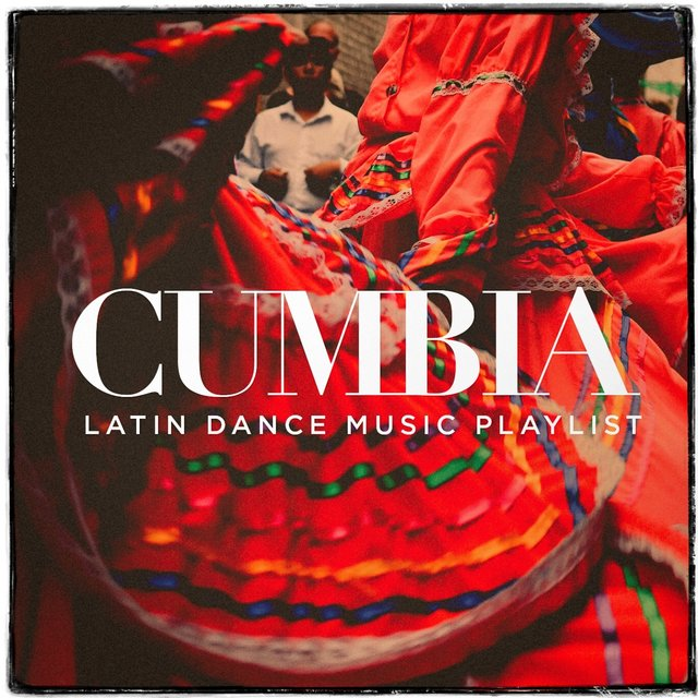 Cumbia - Latin Dance Music Playlist