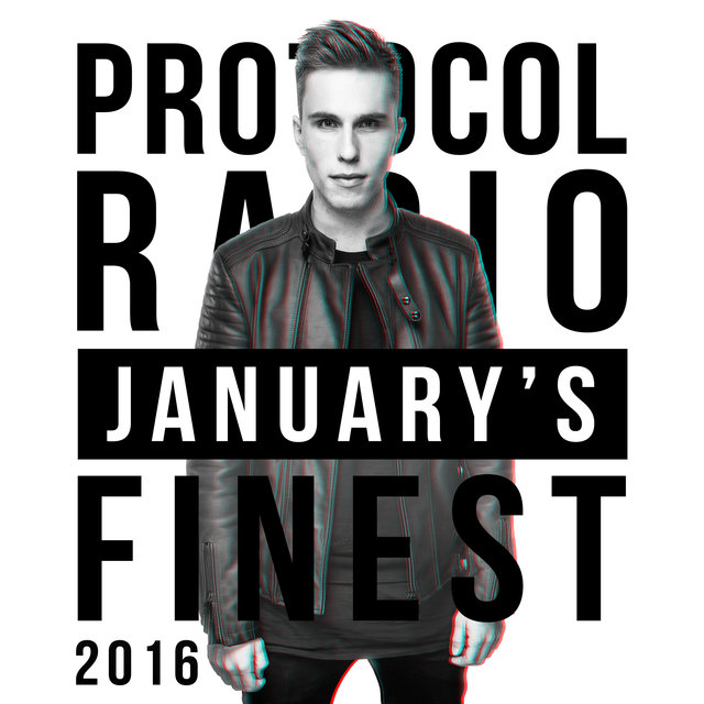 Protocol Radio - January's Finest 2016