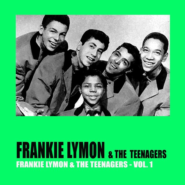 Frankie Lymon & The Teenagers Vol. 1
