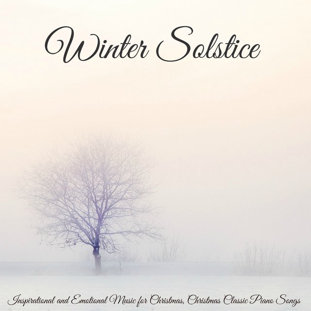 winter solstice inspirational and emotional music for christmas christmas classic piano songs - Christmas Classic Music