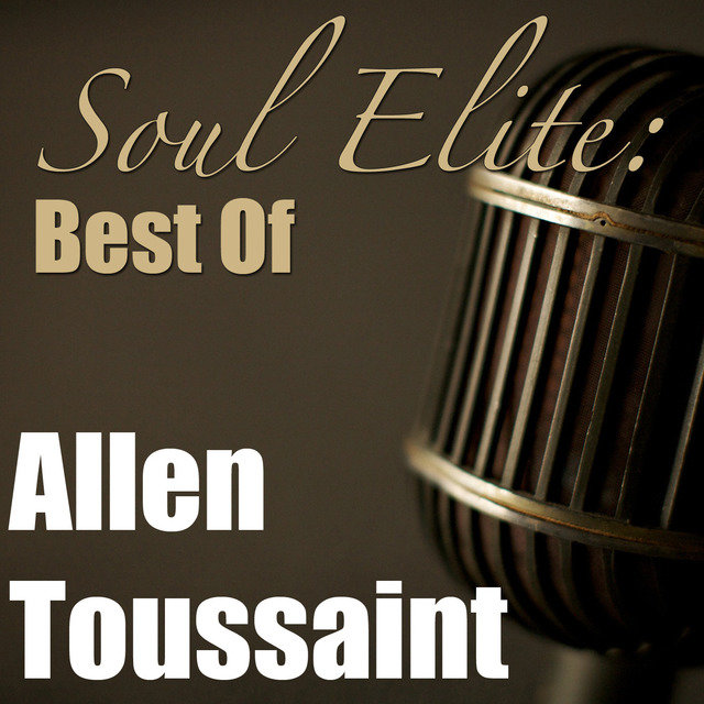 Soul Elite: Best Of Allen Toussaint