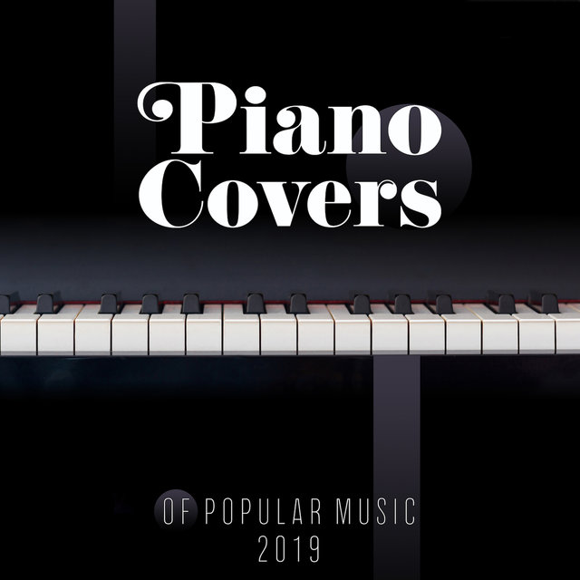 Piano Covers of Popular Music 2019: Beautiful, Well-known Songs in New Arrangements, Magical Sounds of Piano & Violin