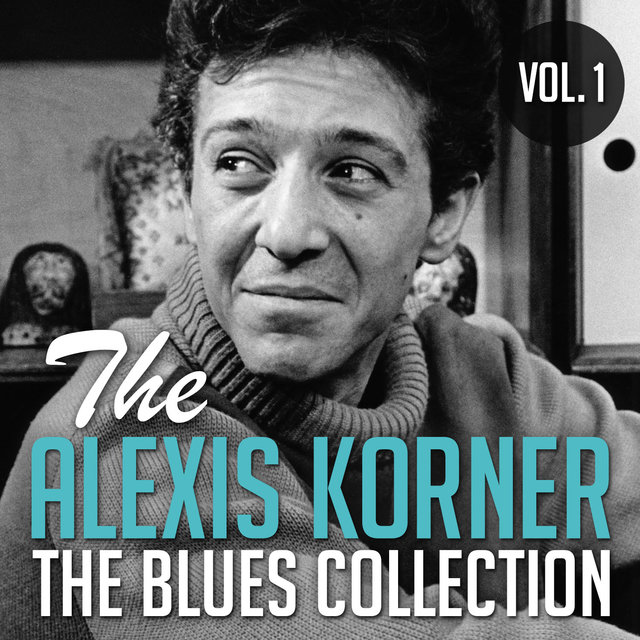 The Alexis Korner Blues Collection,Vol. 1
