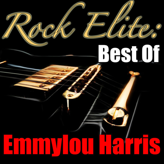 Rock Elite: Best Of Emmylou Harris