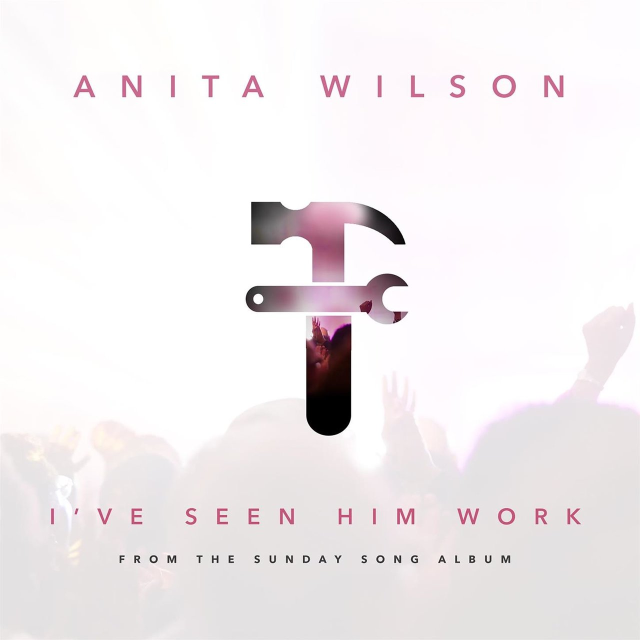 I've Seen Him Work - Single