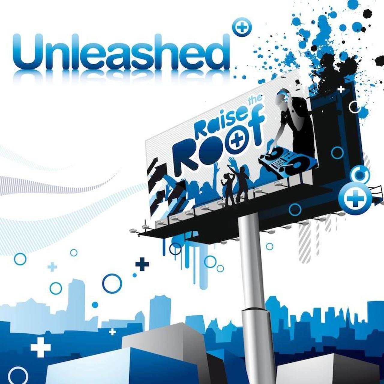 Unleashed: Raise the Roof