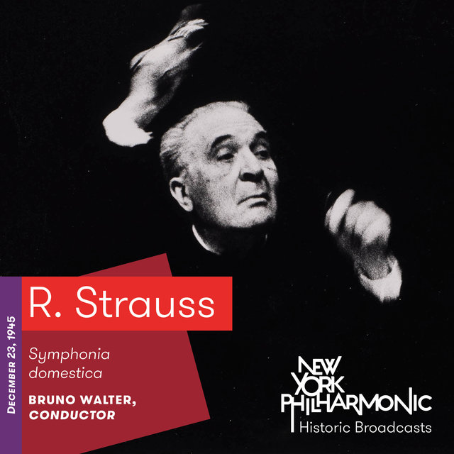 R. Strauss: Symphonia domestica (Recorded 1945)