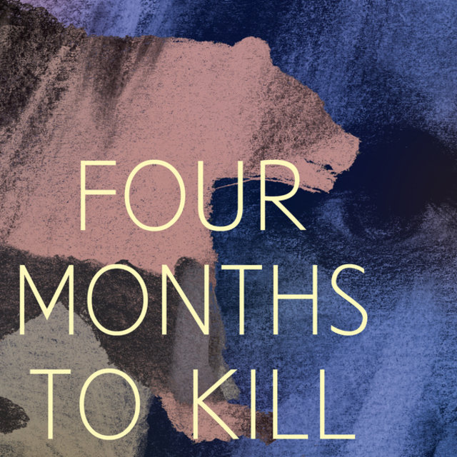 Four Months to Kill