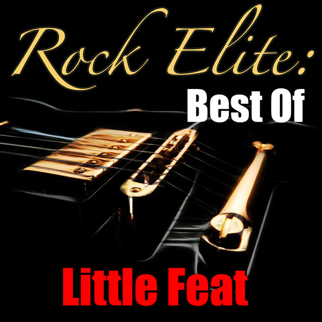 Rock Elite: Best Of Little Feat