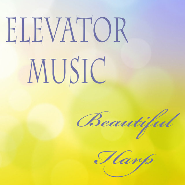Elevator Music - Beautiful Harp