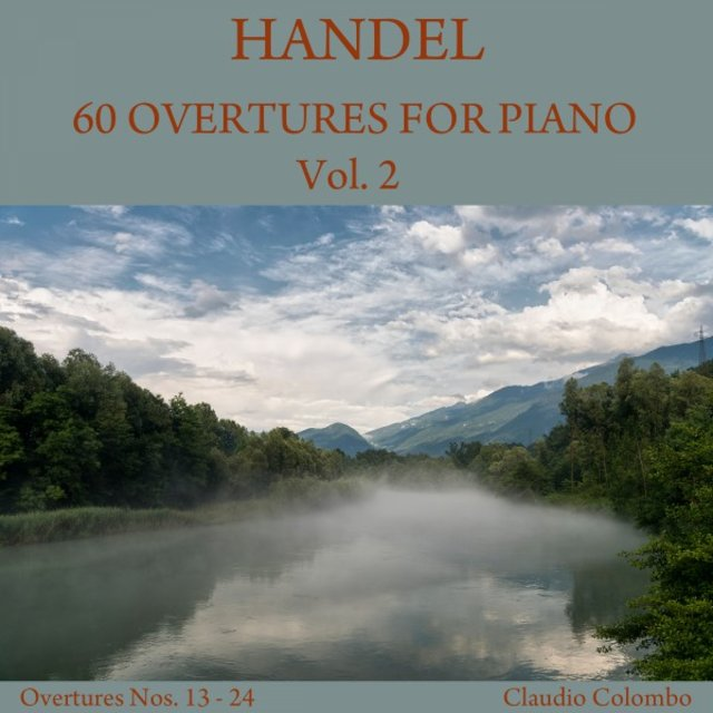 Handel: 60 Overtures for Piano, Vol. 2