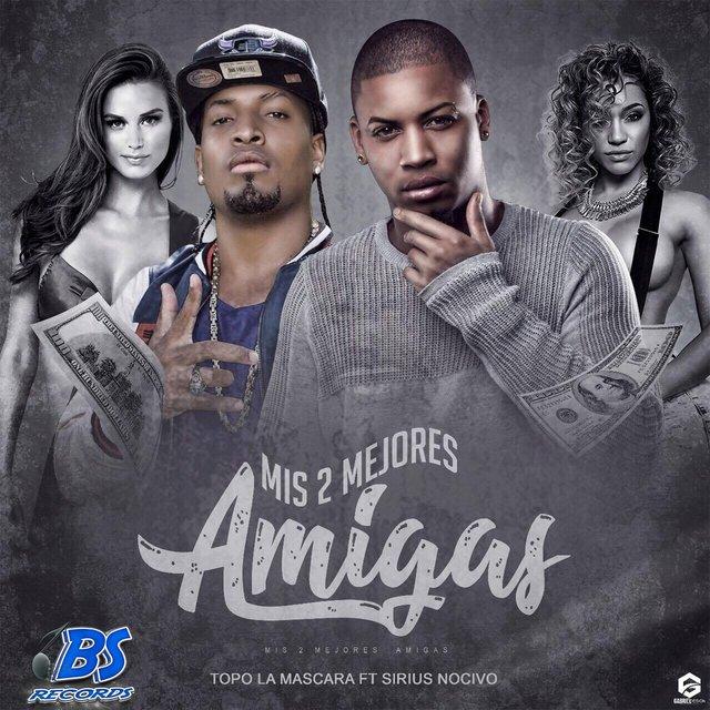 Tidal Listen To Mis 2 Mejores Amigas Feat Sirius Nocivo On Tidal