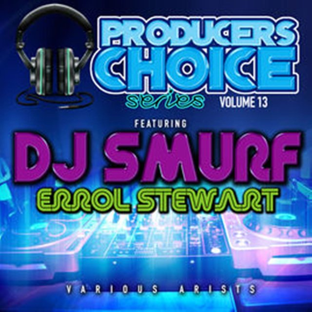 Producers Choice Vol. 13 (feat. DJ Smurf)