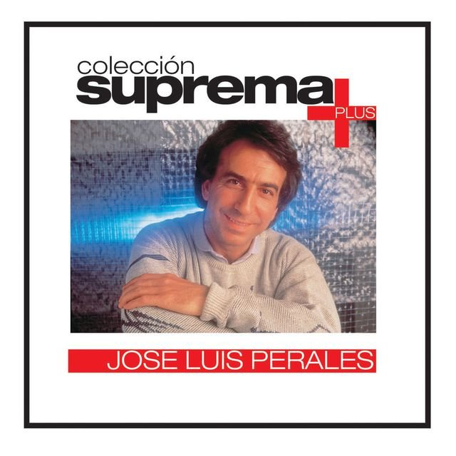 Coleccion Suprema Plus- Jose Luis Perales