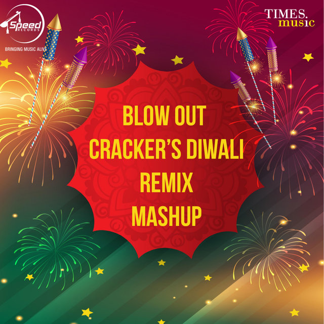 Blow out Crackers Diwali (Remix) - Single