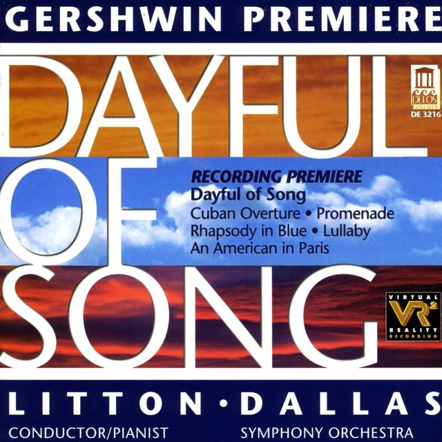 Gershwin, G.: Dayful of Song / Cuban Overture / Promenade / Rhapsody in Blue / Lullaby/ An American in Paris