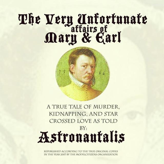 The Very Unfortunate Affairs of Mary & Earl