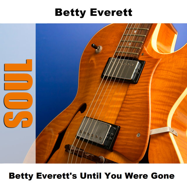 Betty Everett's Until You Were Gone
