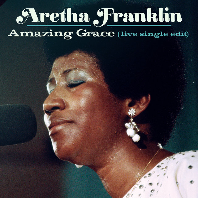 Amazing Grace (Live at New Temple Missionary Baptist Church, Los Angeles, January 13, 1972) [Single Edit]