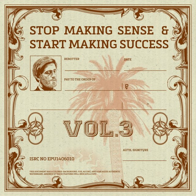 Stop Making Sense and Start Making Success, Vol. 3