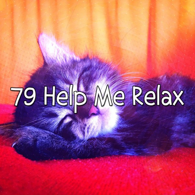 79 Help Me Relax